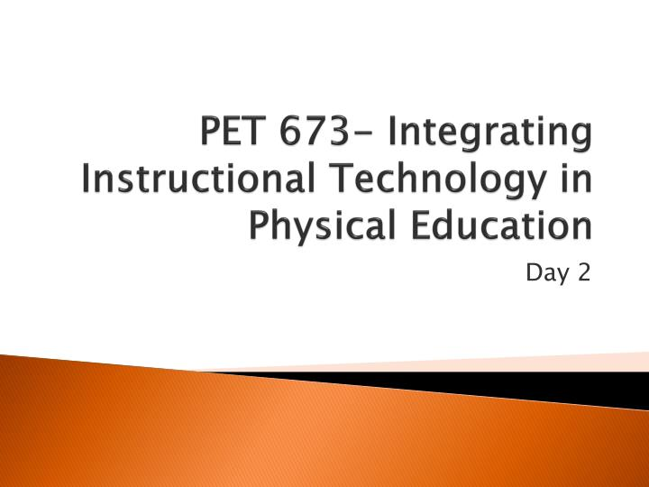 Pet 673 integrating instructional technology in physical education