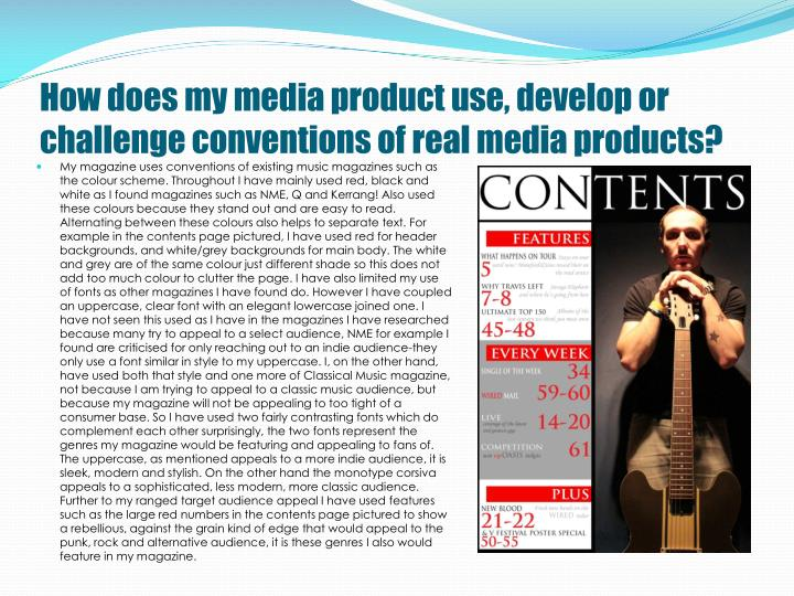 How does my media product use, develop or challenge conventions of real media products?