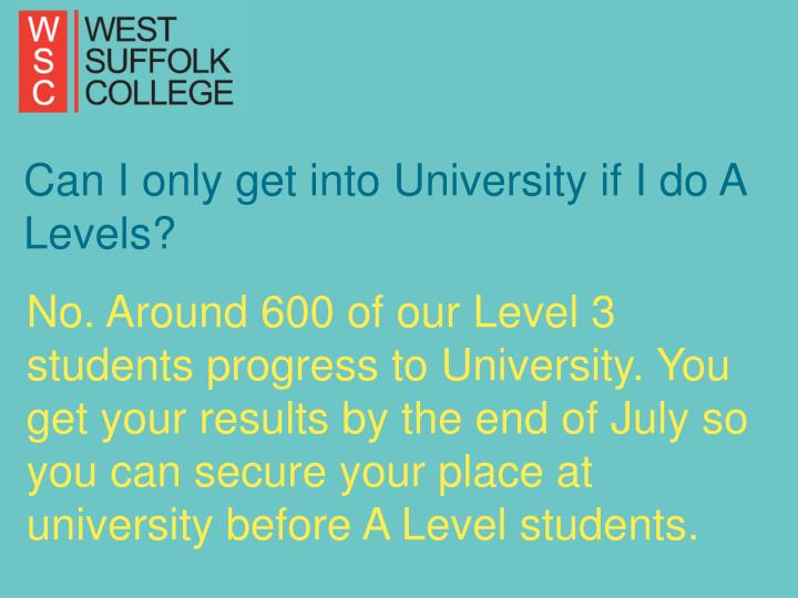 Can I only get into University if I do A Levels?