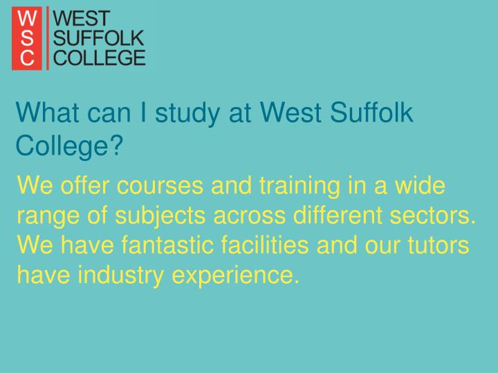 What can I study at West Suffolk College?
