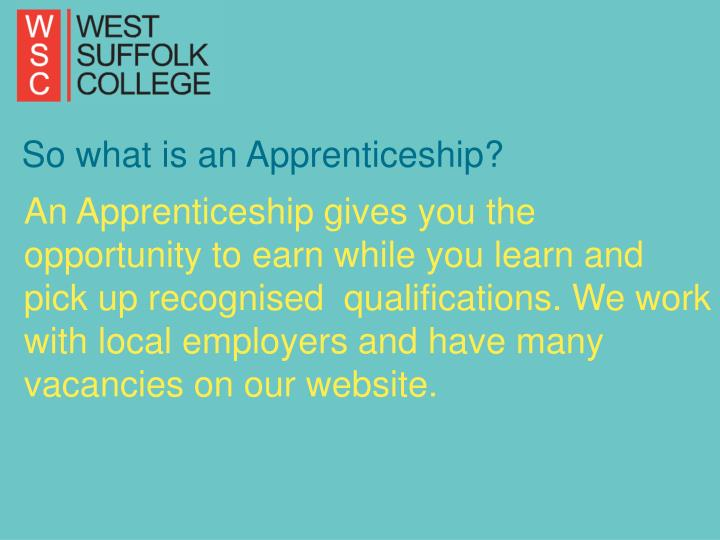 So what is an Apprenticeship?