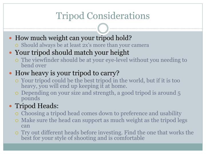 Tripod Considerations
