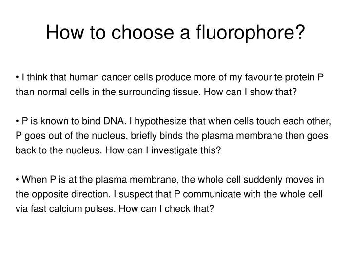 How to choose a fluorophore?