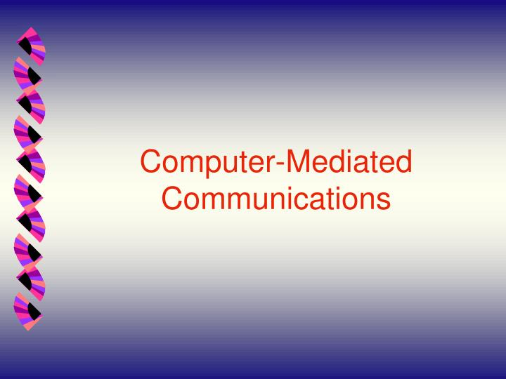 Computer-Mediated Communications