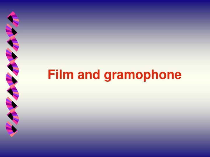 Film and gramophone