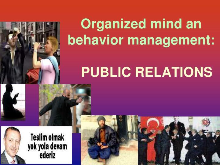 Organized mind an behavior management: