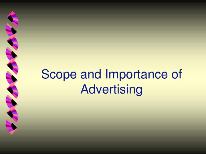 Scope and Importance of Advertising
