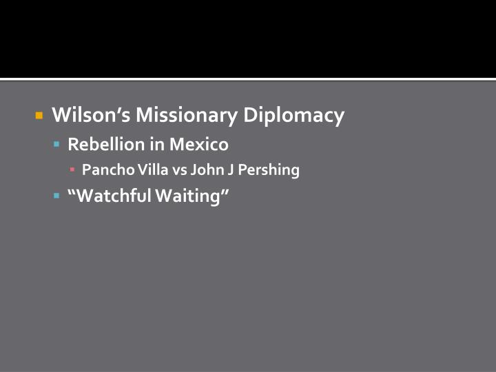 Wilson's Missionary Diplomacy
