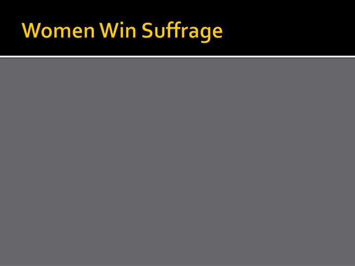 Women Win Suffrage