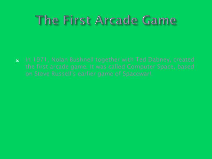 The First Arcade Game