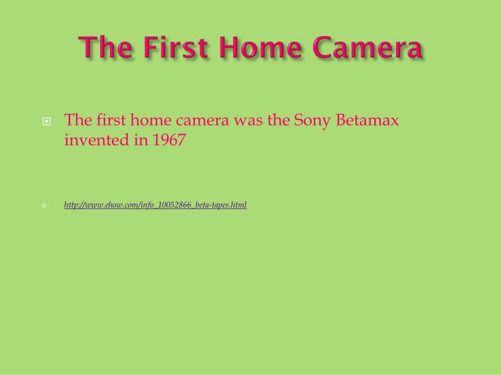 The First Home Camera