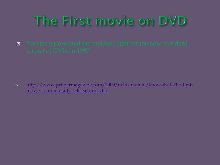 The First movie on DVD