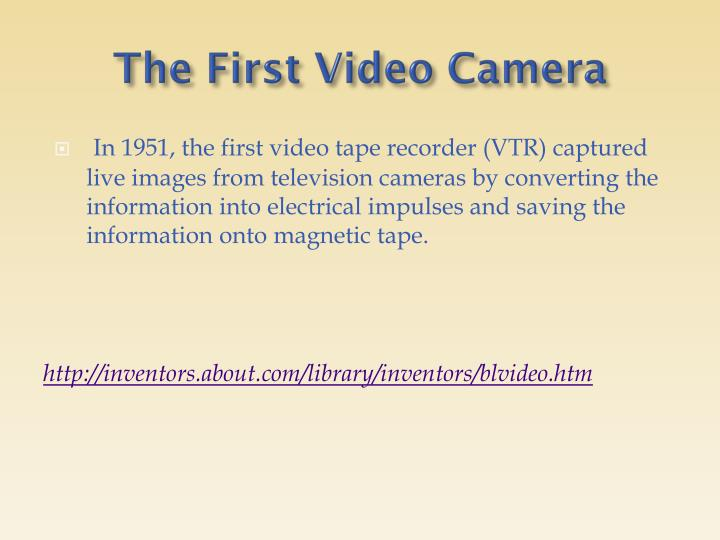 The First Video Camera