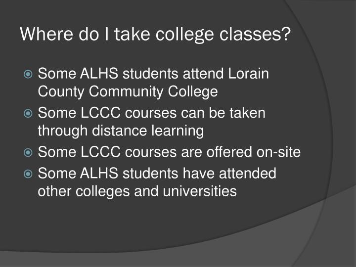 Where do I take college classes?