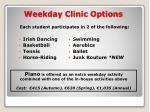 weekday clinic options