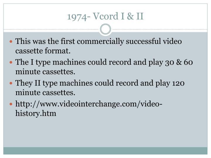 1974- Vcord I & II