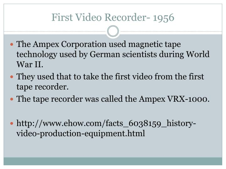 First Video Recorder- 1956