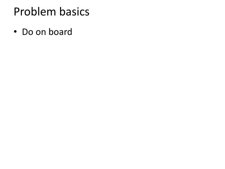 Problem basics