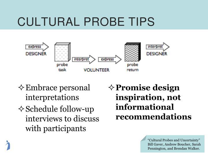 CULTURAL PROBE TIPS