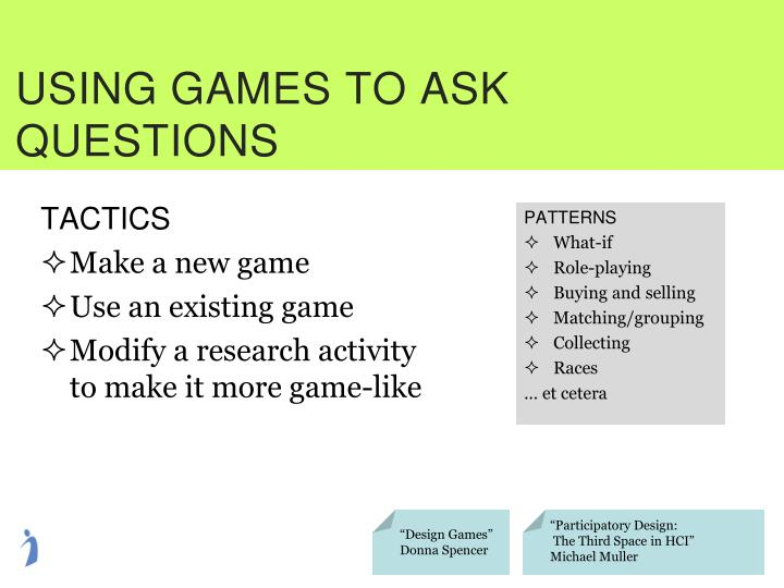 USING GAMES TO ASK QUESTIONS