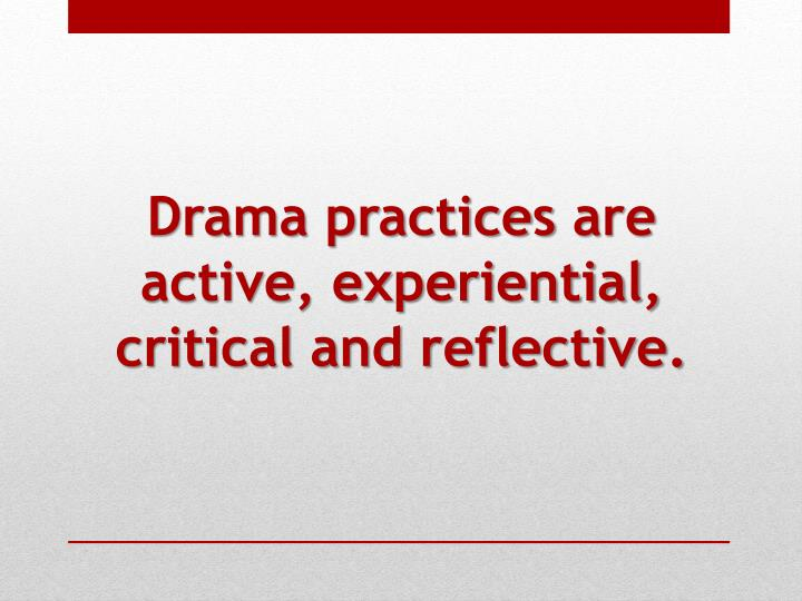 Drama practices