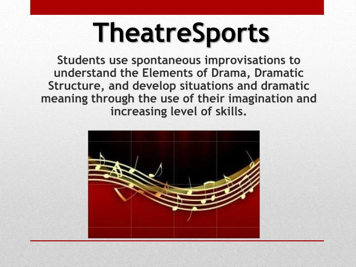 Students use spontaneous improvisations to understand the Elements of Drama, Dramatic Structure, and develop situations and dramatic meaning through the use of their imagination and increasing level of skills.