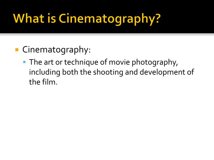 What is cinematography