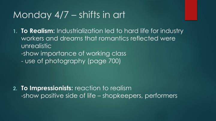 Monday 4/7 – shifts in art