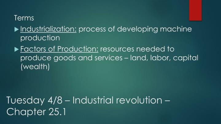 Tuesday 4/8 – Industrial revolution – Chapter 25.1