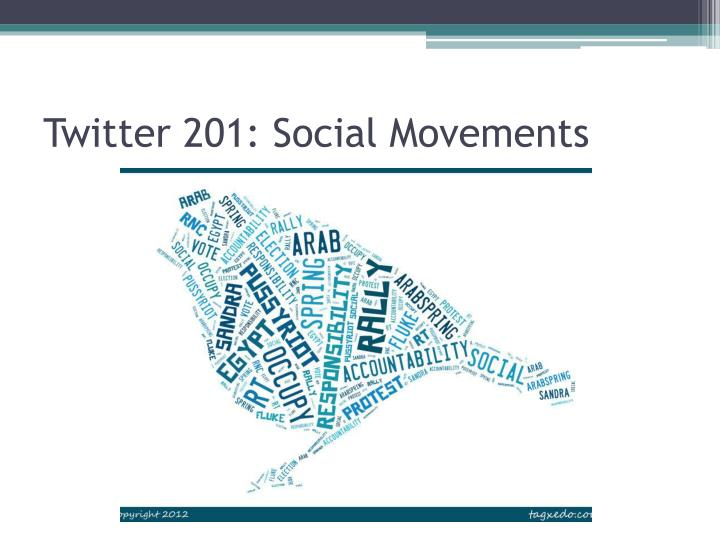 Twitter 201: Social Movements