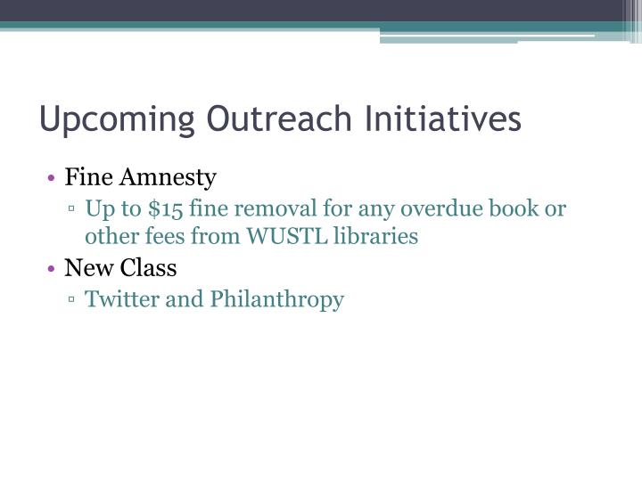 Upcoming Outreach Initiatives