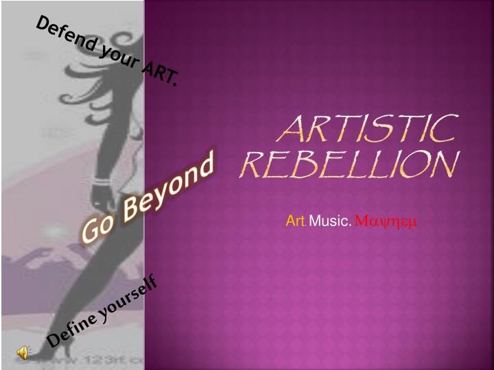 Artistic rebellion