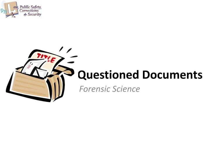 ppt questioned documents powerpoint presentation id With questioned documents powerpoint