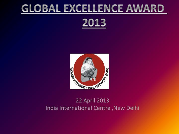 22 april 2013 india international centre new delhi