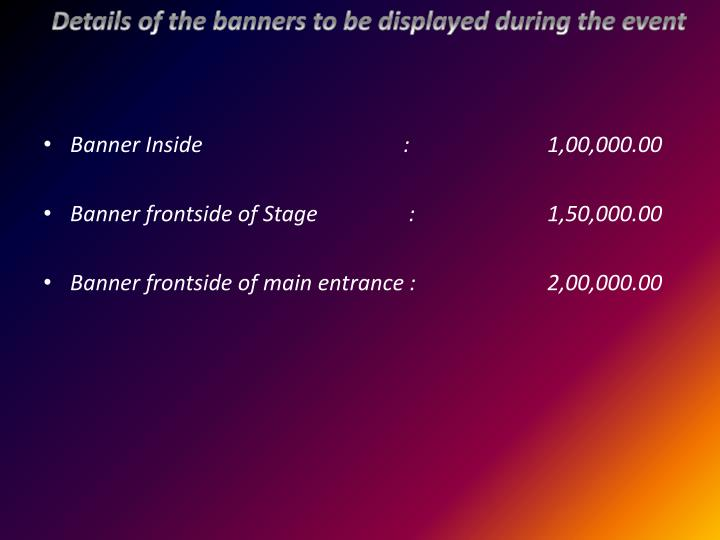 Details of the banners to be displayed during the event