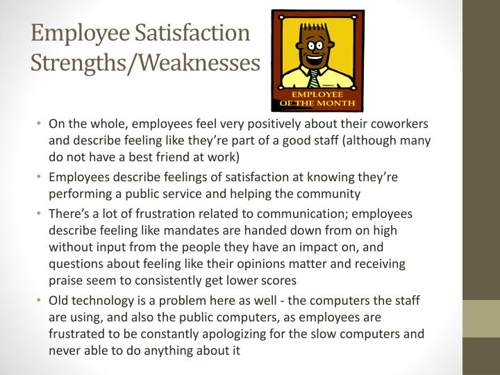 Employee Satisfaction Strengths/Weaknesses