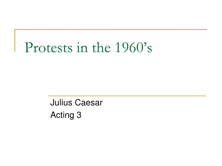 Protests in the 1960's