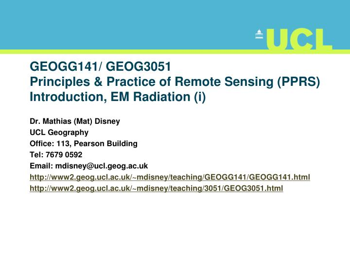Geogg141 geog3051 principles practice of remote sensing pprs introduction em radiation i