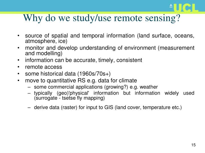 Why do we study/use remote sensing?