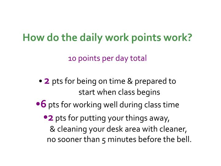 How do the daily work points work?