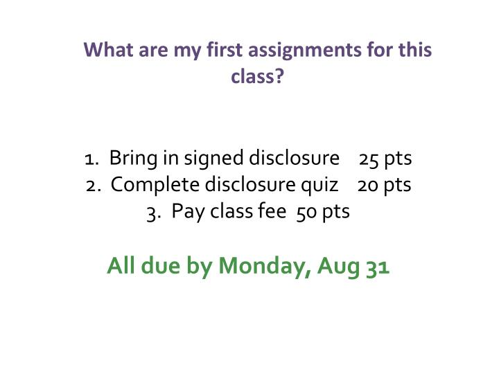 What are my first assignments for this class?