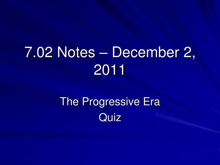 7.02 Notes – December