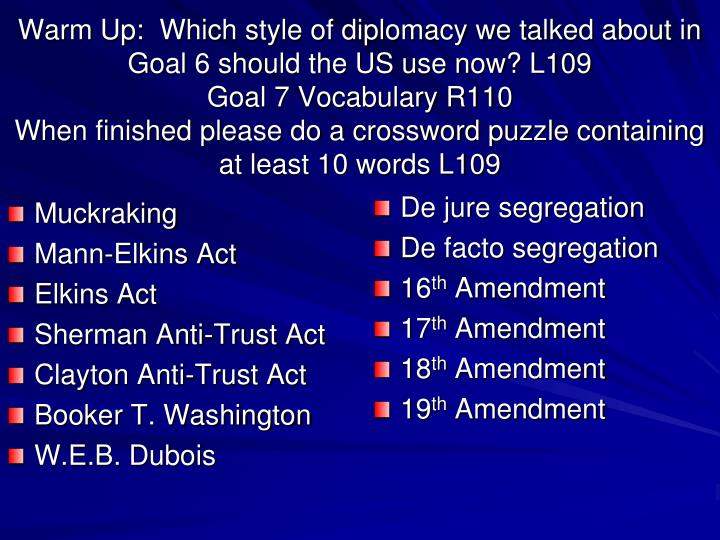Warm Up:  Which style of diplomacy we talked about in Goal 6 should the US use now? L109