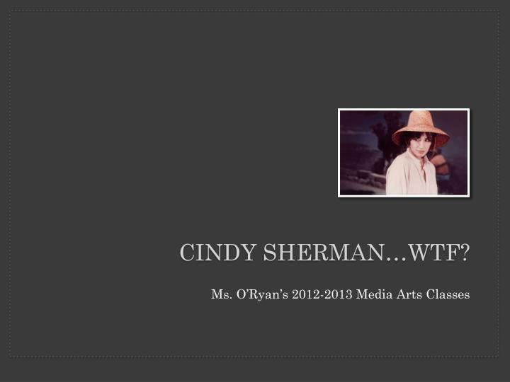 Cindy sherman wtf