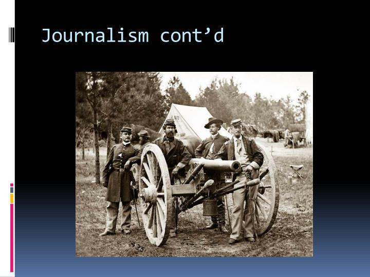Journalism cont'd