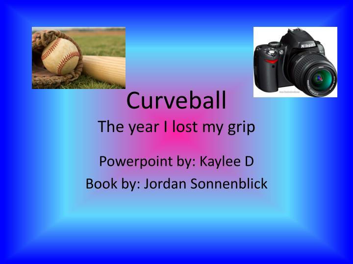 Curveball t he year i lost my grip