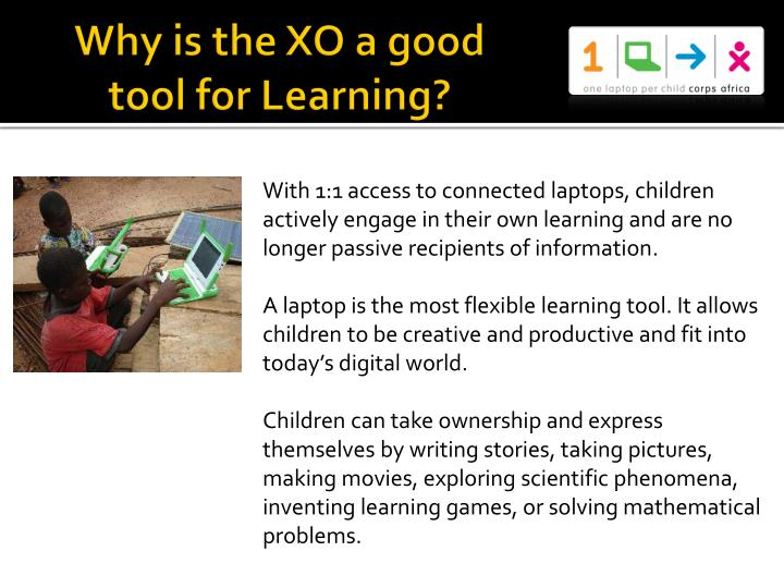 Why is the XO a good tool for Learning?