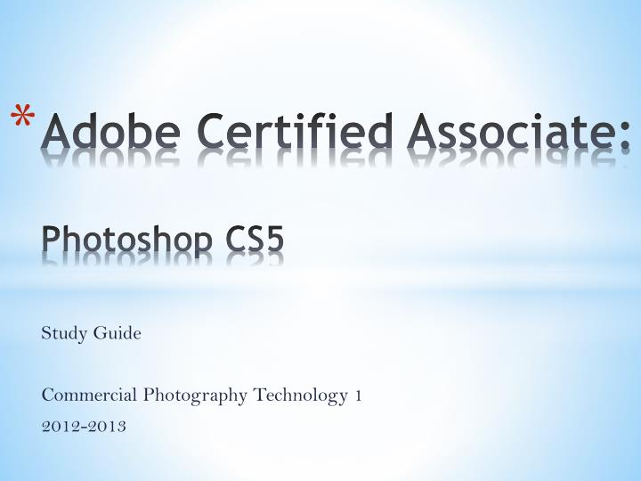Adobe certified associate photoshop cs5