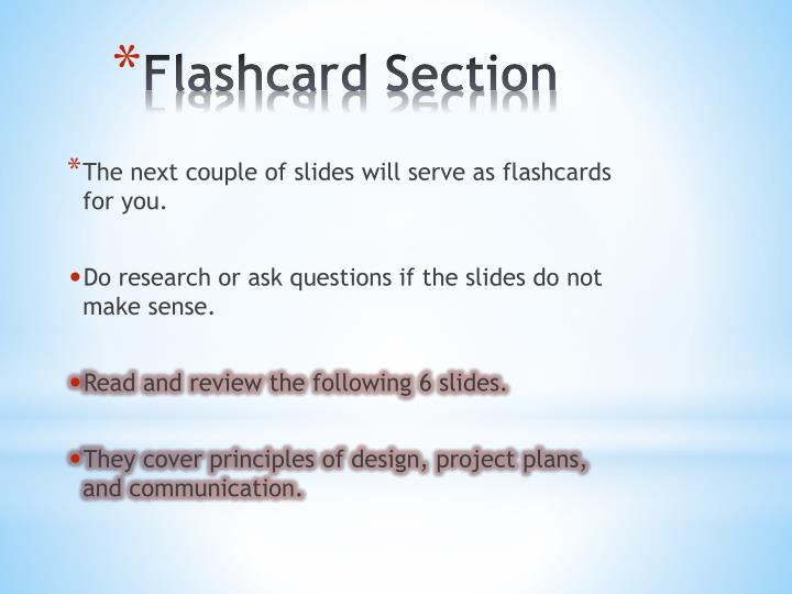 The next couple of slides will serve as flashcards for you.