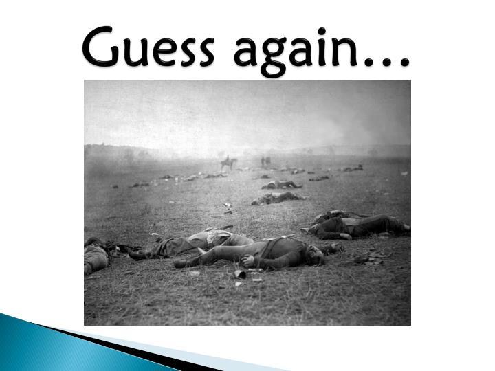 Guess again…
